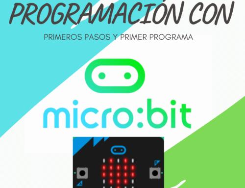 Programar con MICRO:BIT: Primeros pasos y primer programa