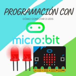 conectar 2 leds a microbit